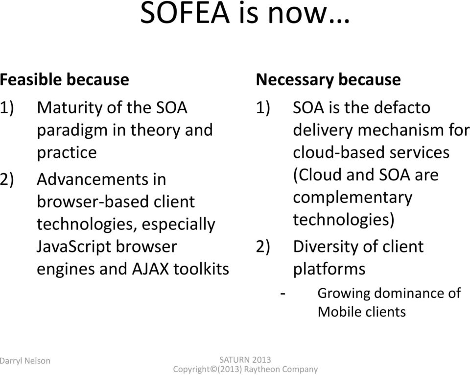 because 1) SOA is the defacto delivery mechanism for cloud-based services (Cloud and SOA are complementary