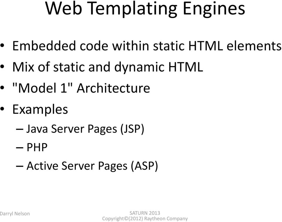 "1"" Architecture Examples Java Server Pages (JSP) PHP"