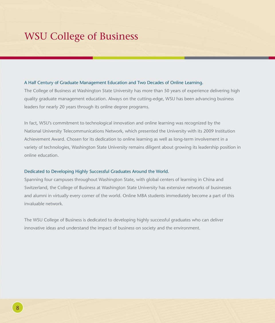 Always on the cutting-edge, WSU has been advancing business leaders for nearly 20 years through its online degree programs.