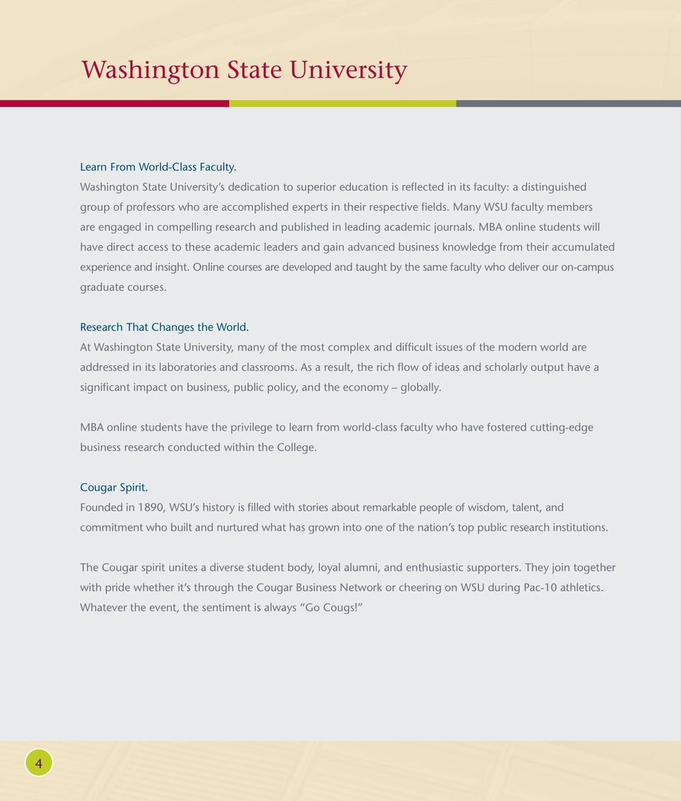Many WSU faculty members are engaged in compelling research and published in leading academic journals.