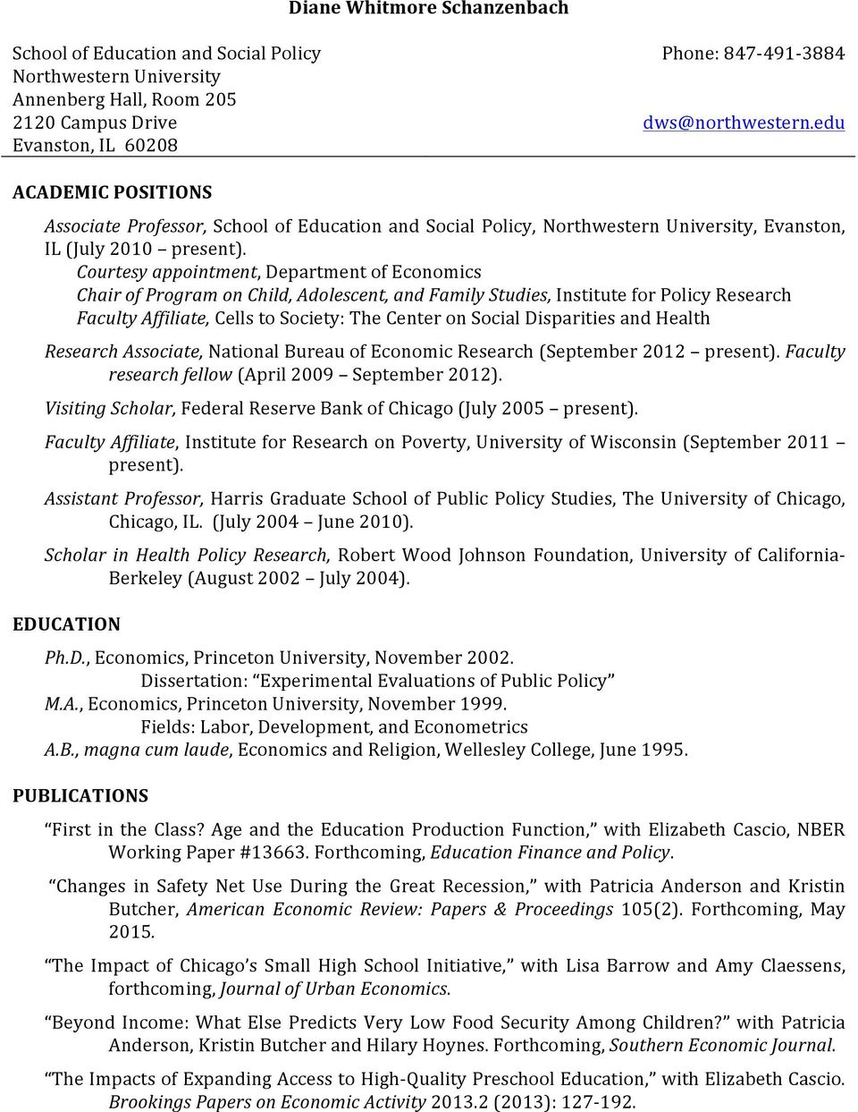 Courtesy appointment, Department of Economics Chair of Program on Child, Adolescent, and Family Studies, Institute for Policy Research Faculty Affiliate, Cells to Society: The Center on Social