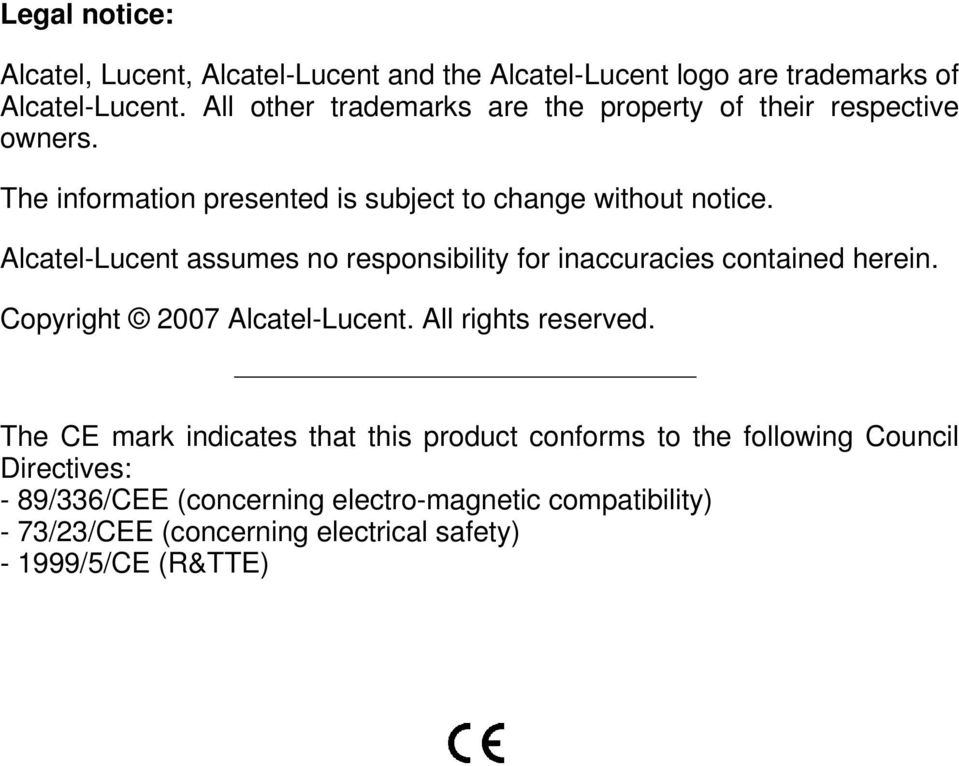 Alcatel-Lucent assumes no responsibility for inaccuracies contained herein. Copyright 2007 Alcatel-Lucent. All rights reserved.