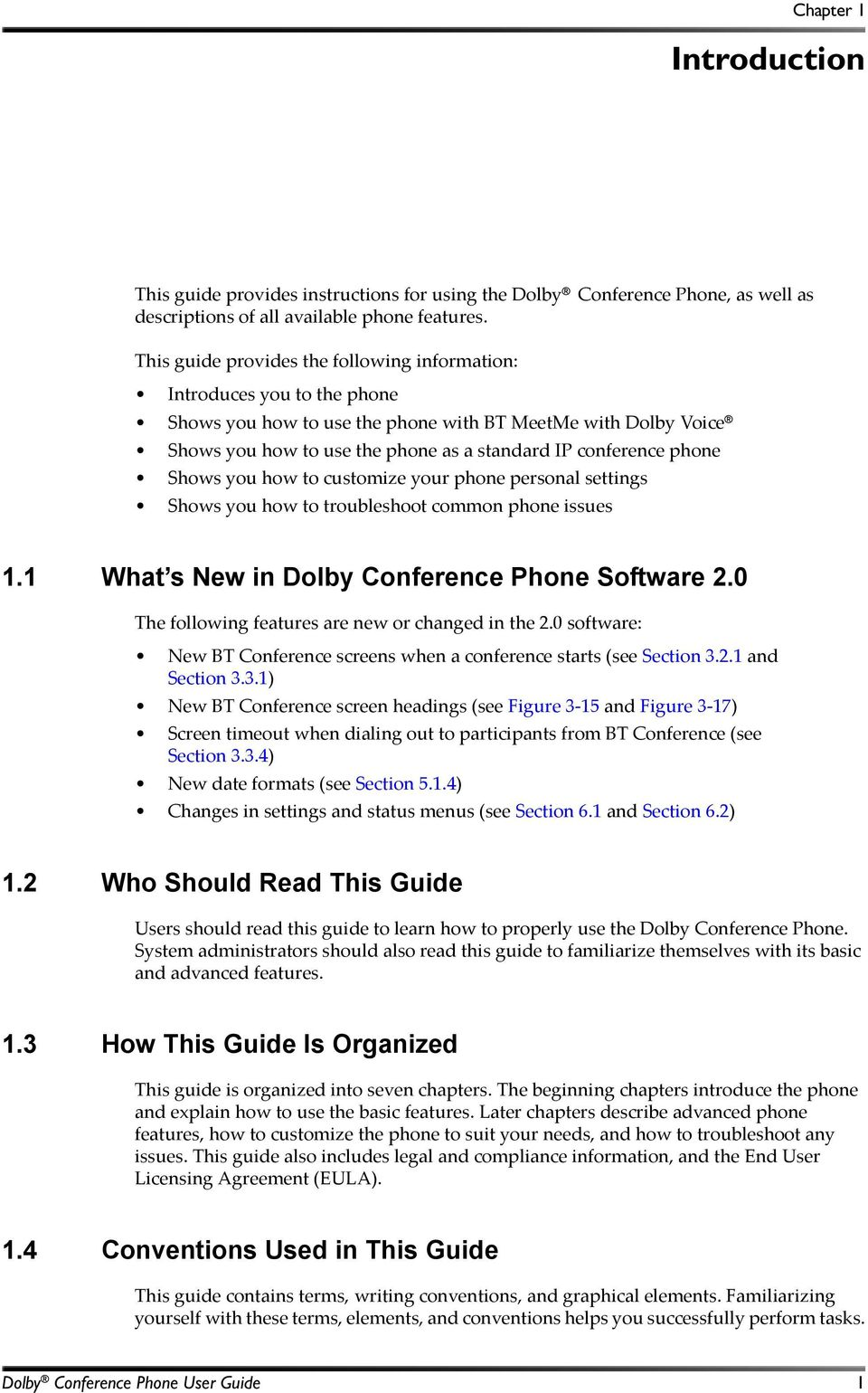 phone Shows you how to customize your phone personal settings Shows you how to troubleshoot common phone issues 1.1 What s New in Dolby Conference Phone Software 2.