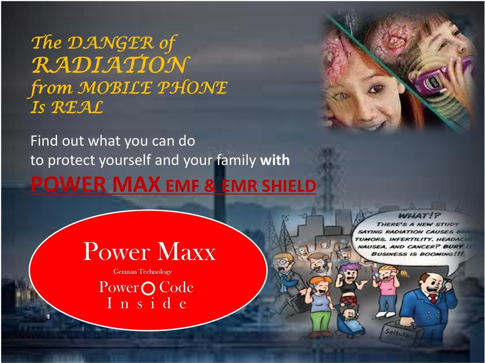 yourself and your family with POWER MAX EMF &