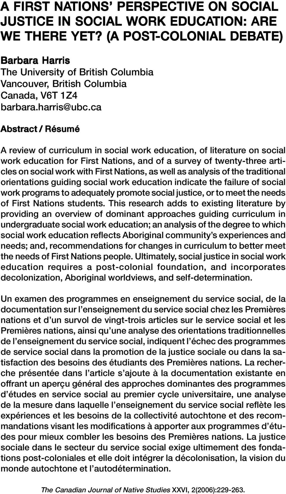 ca Abstract / Résumé A review of curriculum in social work education, of literature on social work education for First Nations, and of a survey of twenty-three articles on social work with First