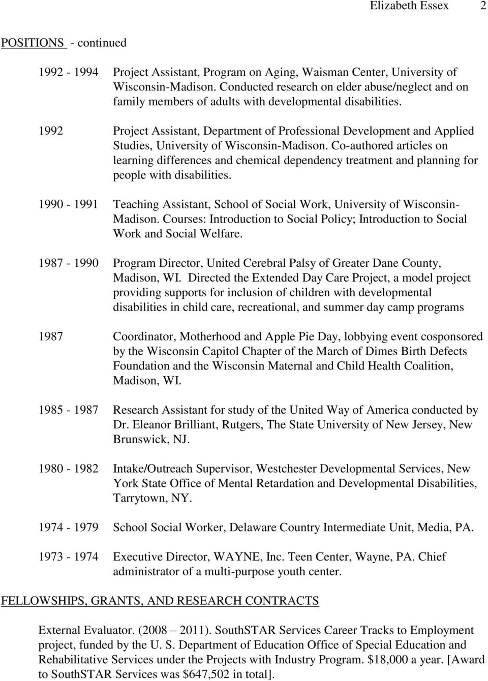 1992 Project Assistant, Department of Professional Development and Applied Studies, University of Wisconsin-Madison.