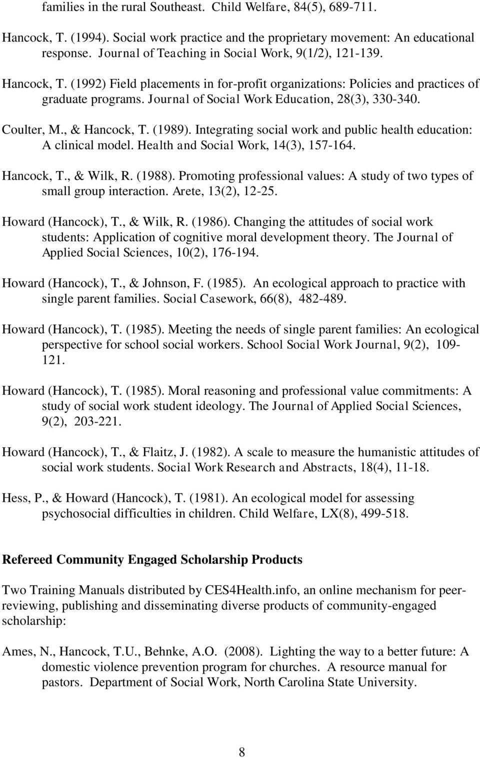 Journal of Social Work Education, 28(3), 330-340. Coulter, M., & Hancock, T. (1989). Integrating social work and public health education: A clinical model. Health and Social Work, 14(3), 157-164.