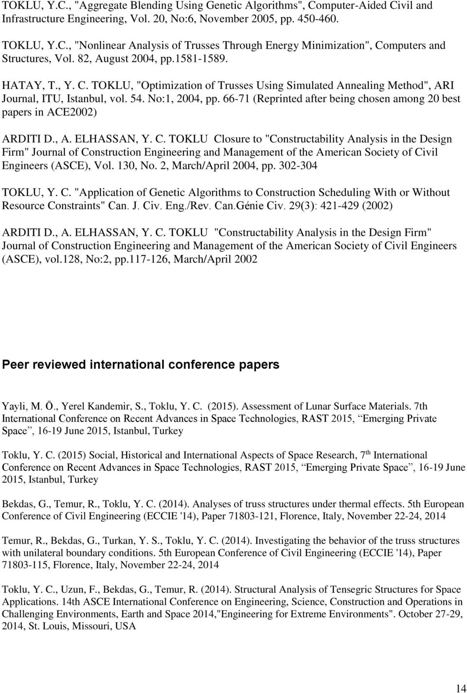 66-71 (Reprinted after being chosen among 20 best papers in ACE2002) ARDITI D., A. ELHASSAN, Y. C.