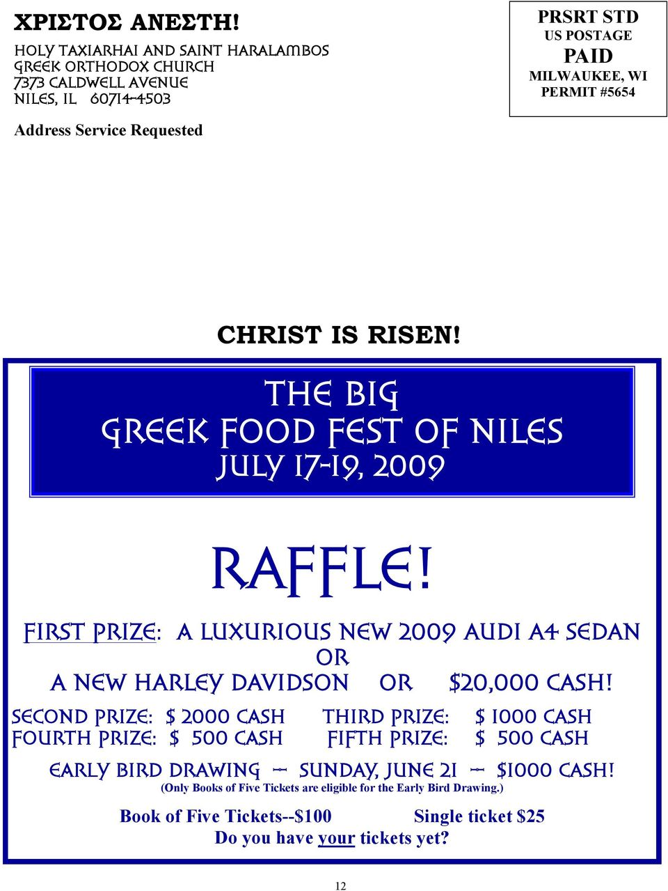 Service Requested CHRIST IS RISEN! THE BIG GREEK FOOD FEST OF NILES JULY 17-19, 2009 RAFFLE!