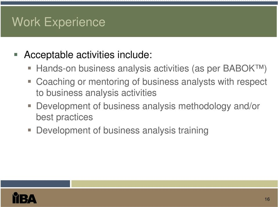 respect to business analysis activities Development of business analysis