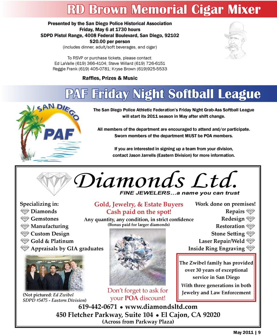 Kryse Brown (619)925-5533 Raffles, Prizes & Music PAF Friday Night Softball League The San Diego Police Athletic Federation s Friday Night Grab-Ass Softball League will start its 2011 season in May