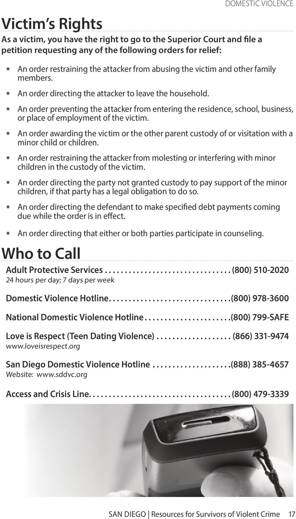 An order preventing the attacker from entering the residence, school, business, or place of employment of the victim.