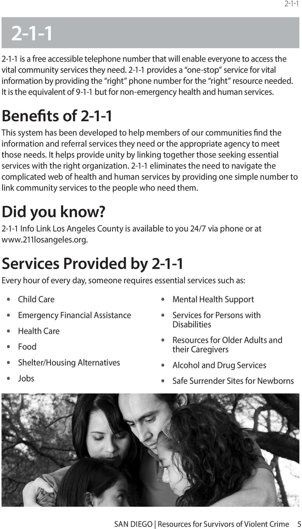 It is the equivalent of 9-1-1 but for non-emergency health and human services.