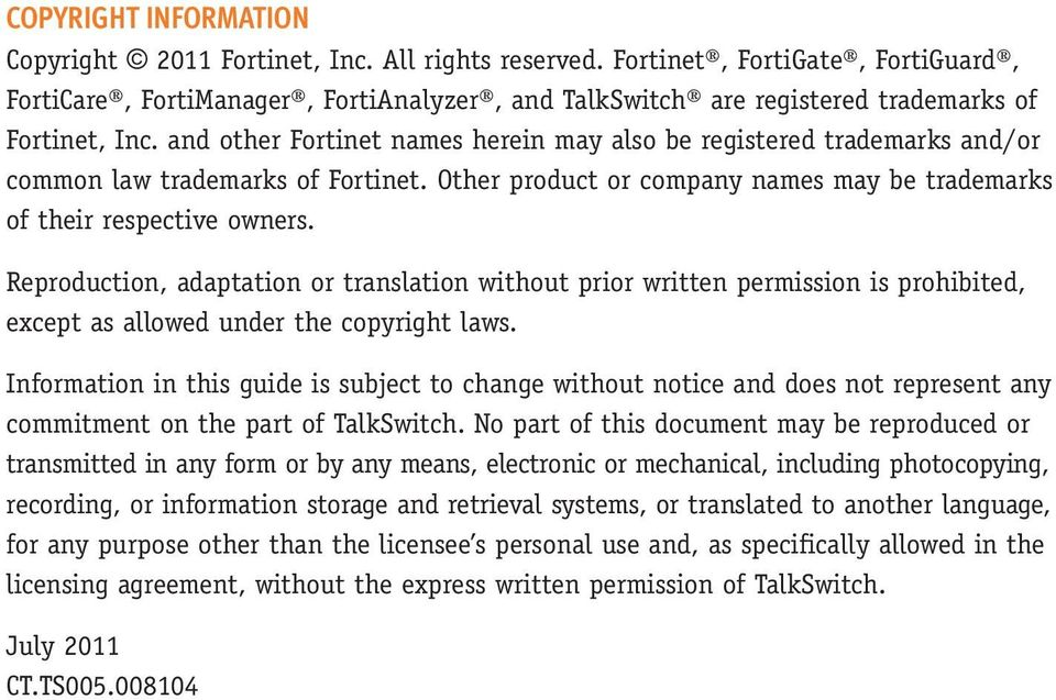 and other Fortinet names herein may also be registered trademarks and/or common law trademarks of Fortinet. Other product or company names may be trademarks of their respective owners.