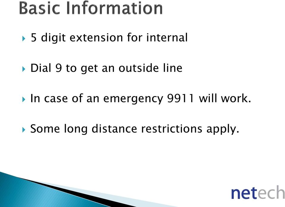 case of an emergency 9911 will