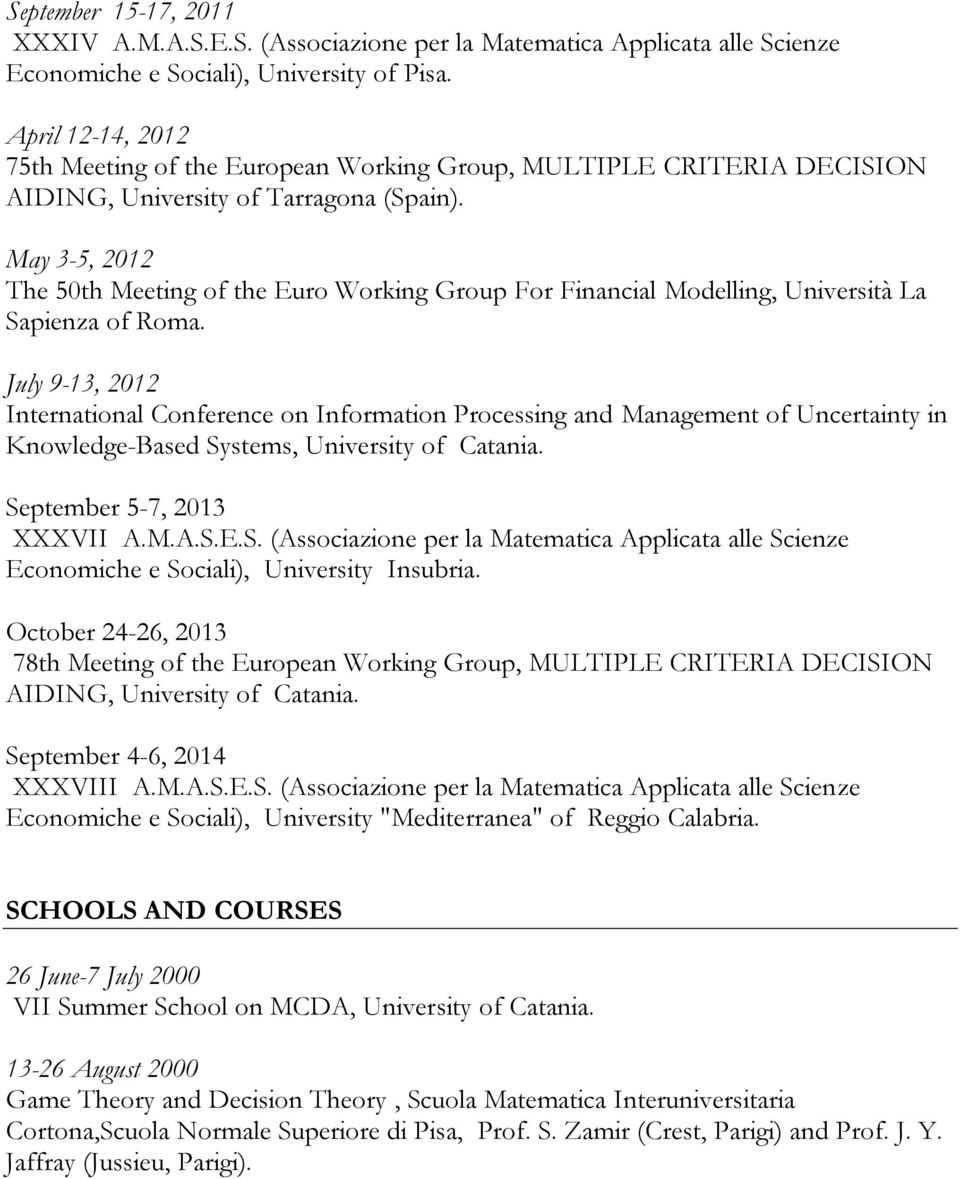 May 3-5, 2012 The 50th Meeting of the Euro Working Group For Financial Modelling, Università La Sapienza of Roma.