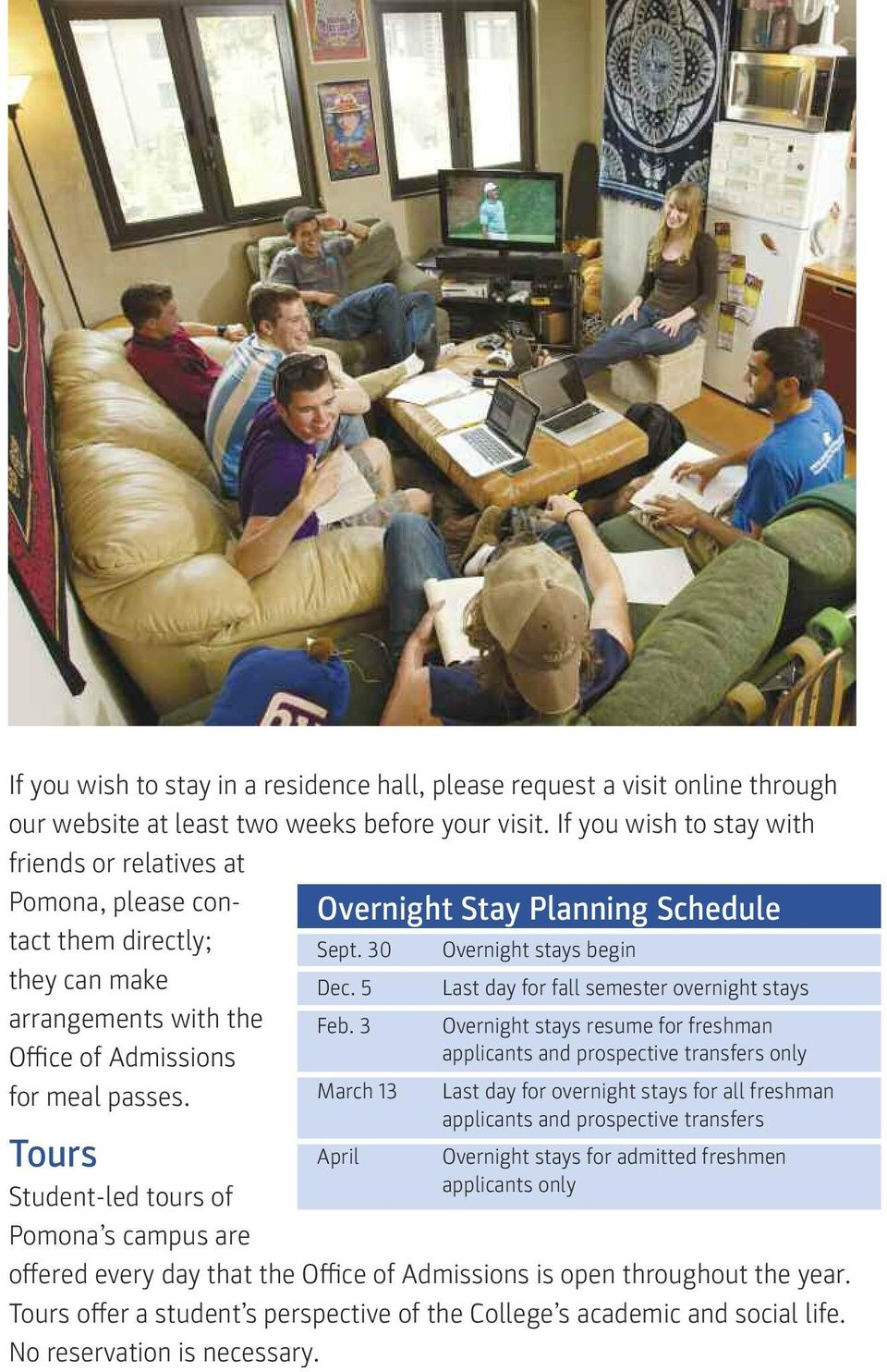 Tours Student-led tours of Pomona s campus are Overnight Stay Planning Schedule Sept. 30 Dec. 5 Feb.