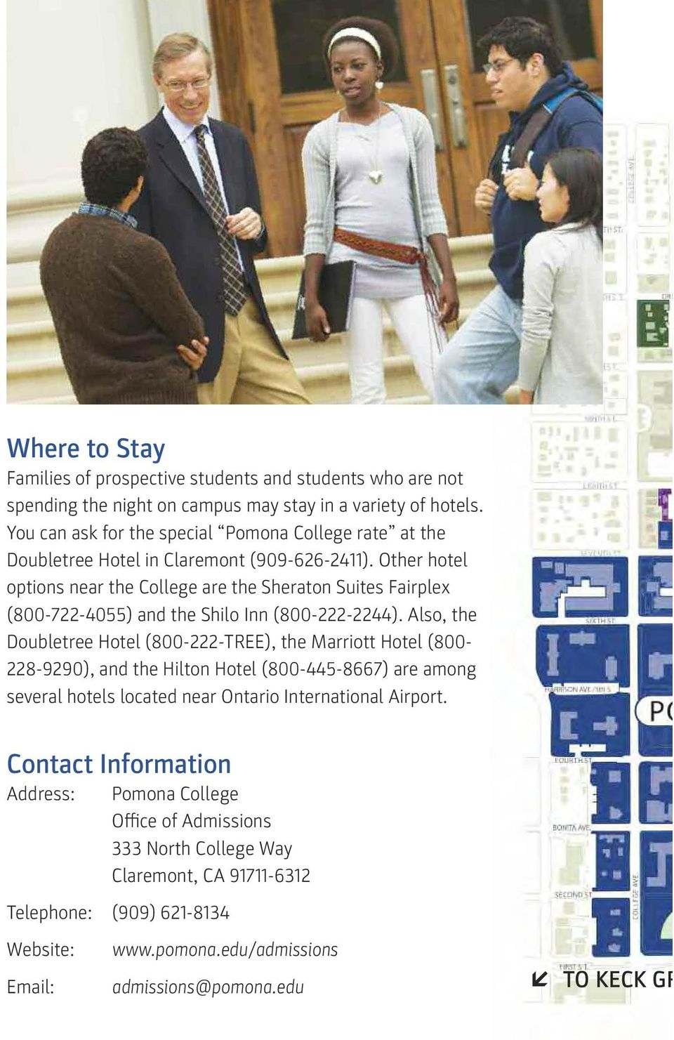 Other hotel options near the College are the Sheraton Suites Fairplex (800-722-4055) and the Shilo Inn (800-222-2244).