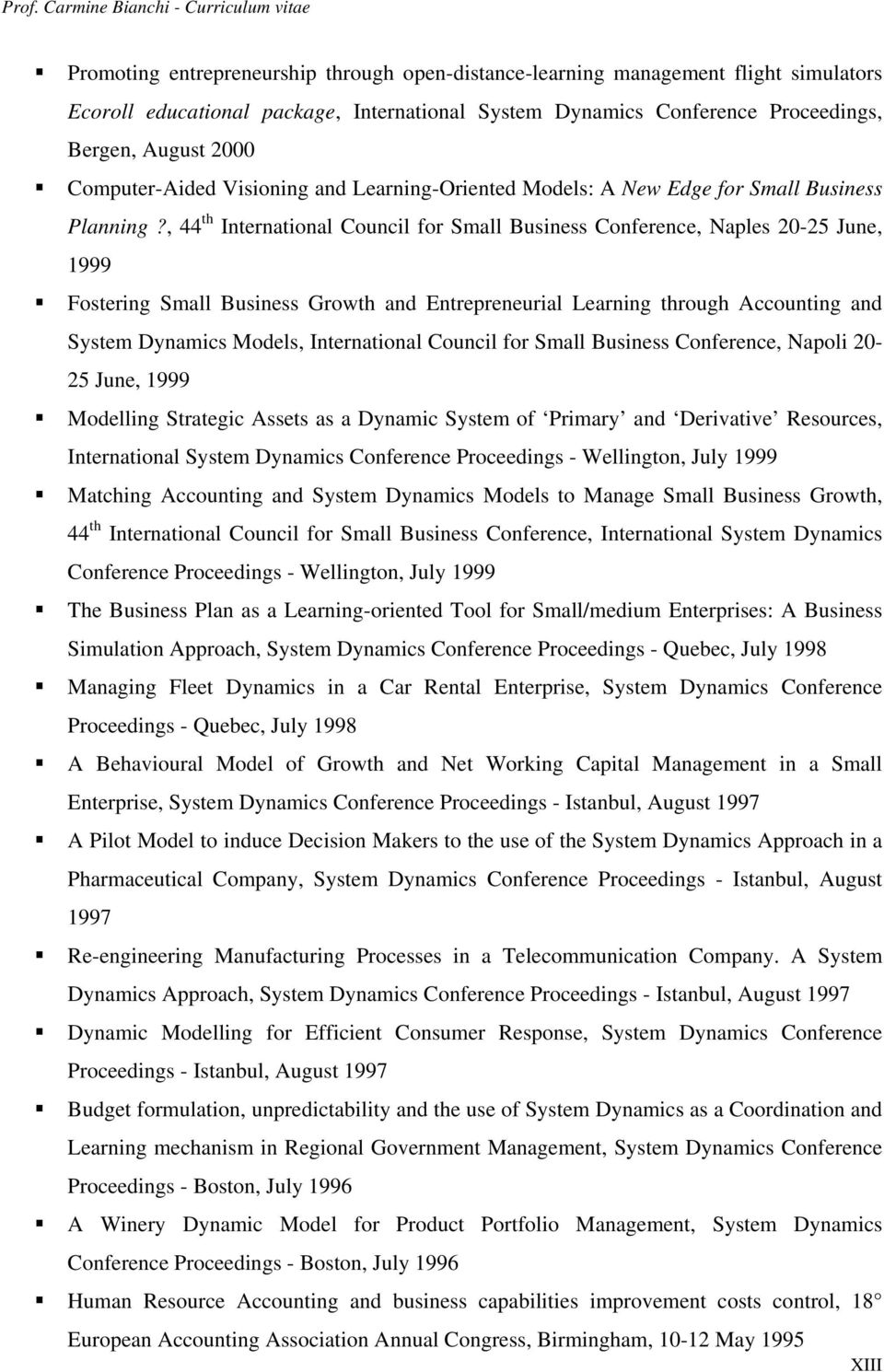 , 44 th International Council for Small Business Conference, Naples 20-25 June, 1999 Fostering Small Business Growth and Entrepreneurial Learning through Accounting and System Dynamics Models,