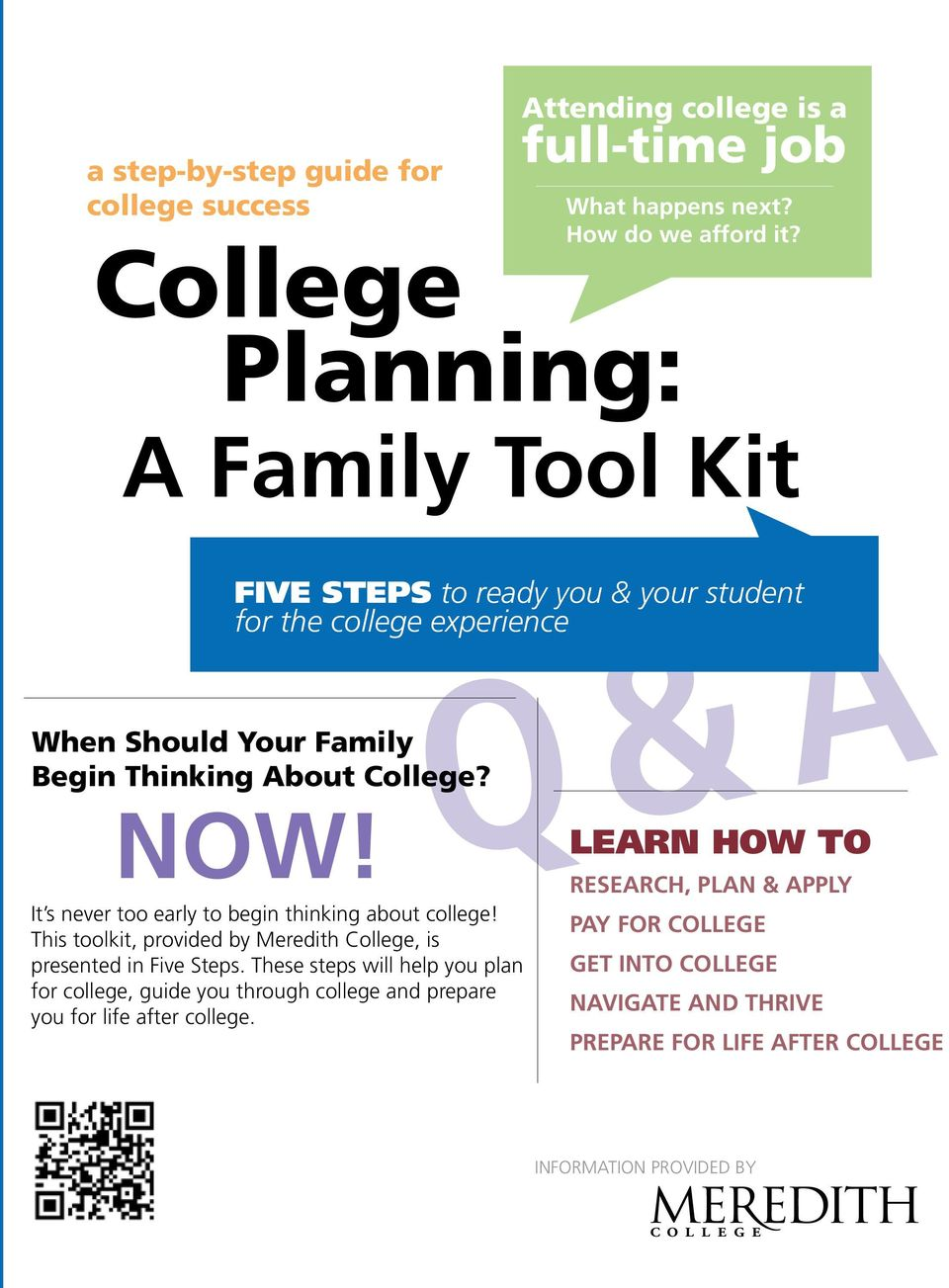 It s never too early to begin thinking about college! This toolkit, provided by Meredith College, is presented in Five Steps.