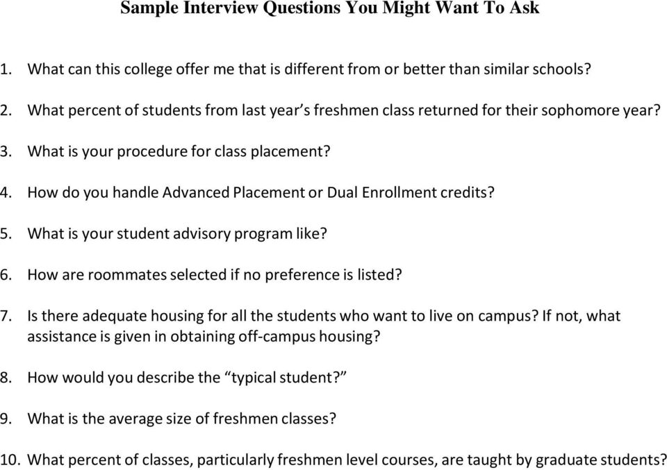 How do you handle Advanced Placement or Dual Enrollment credits? 5. What is your student advisory program like? 6. How are roommates selected if no preference is listed? 7.