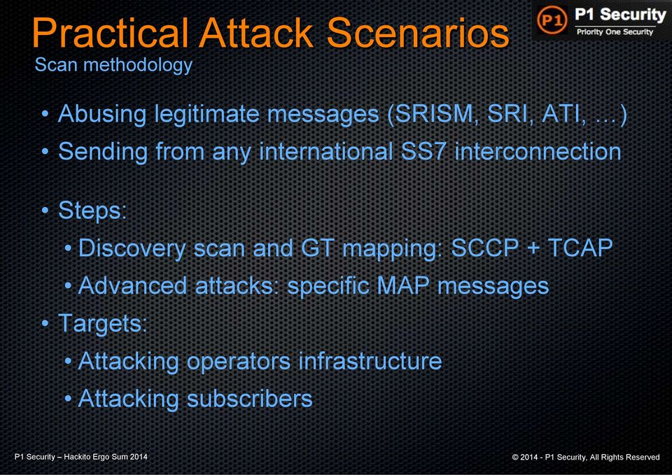Steps: Discovery scan and GT mapping: SCCP + TCAP Advanced attacks: