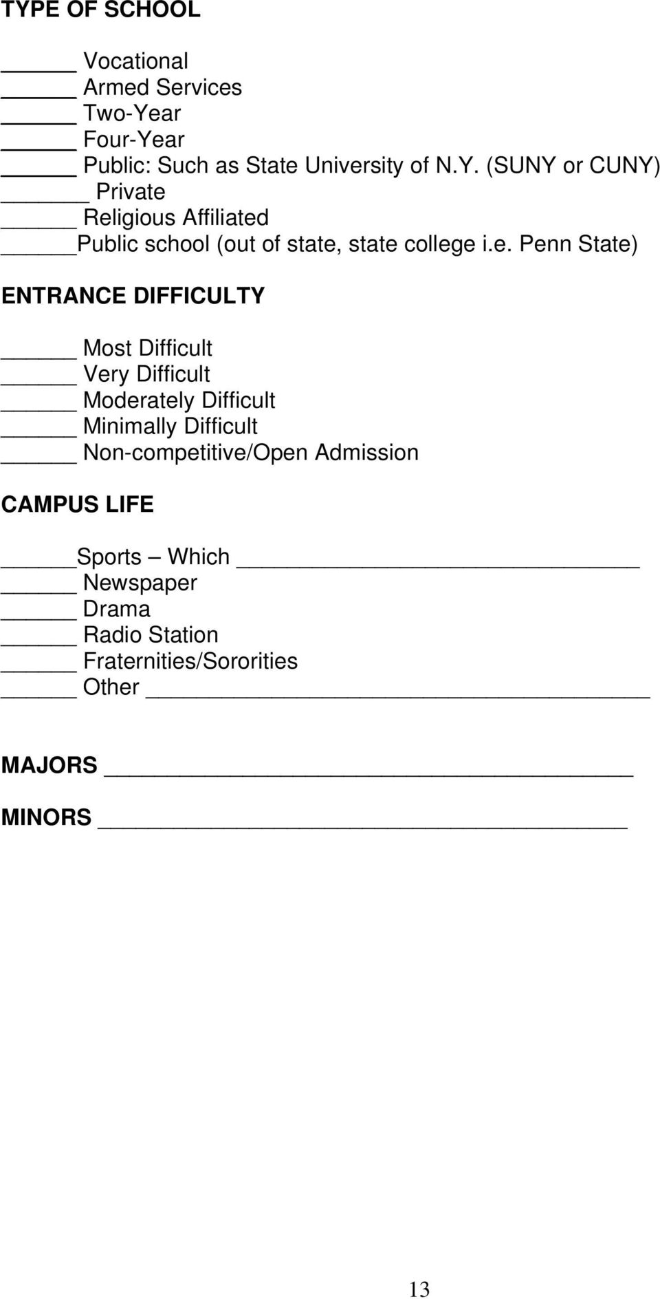 Non-competitive/Open Admission CAMPUS LIFE Sports Which Newspaper Drama Radio Station
