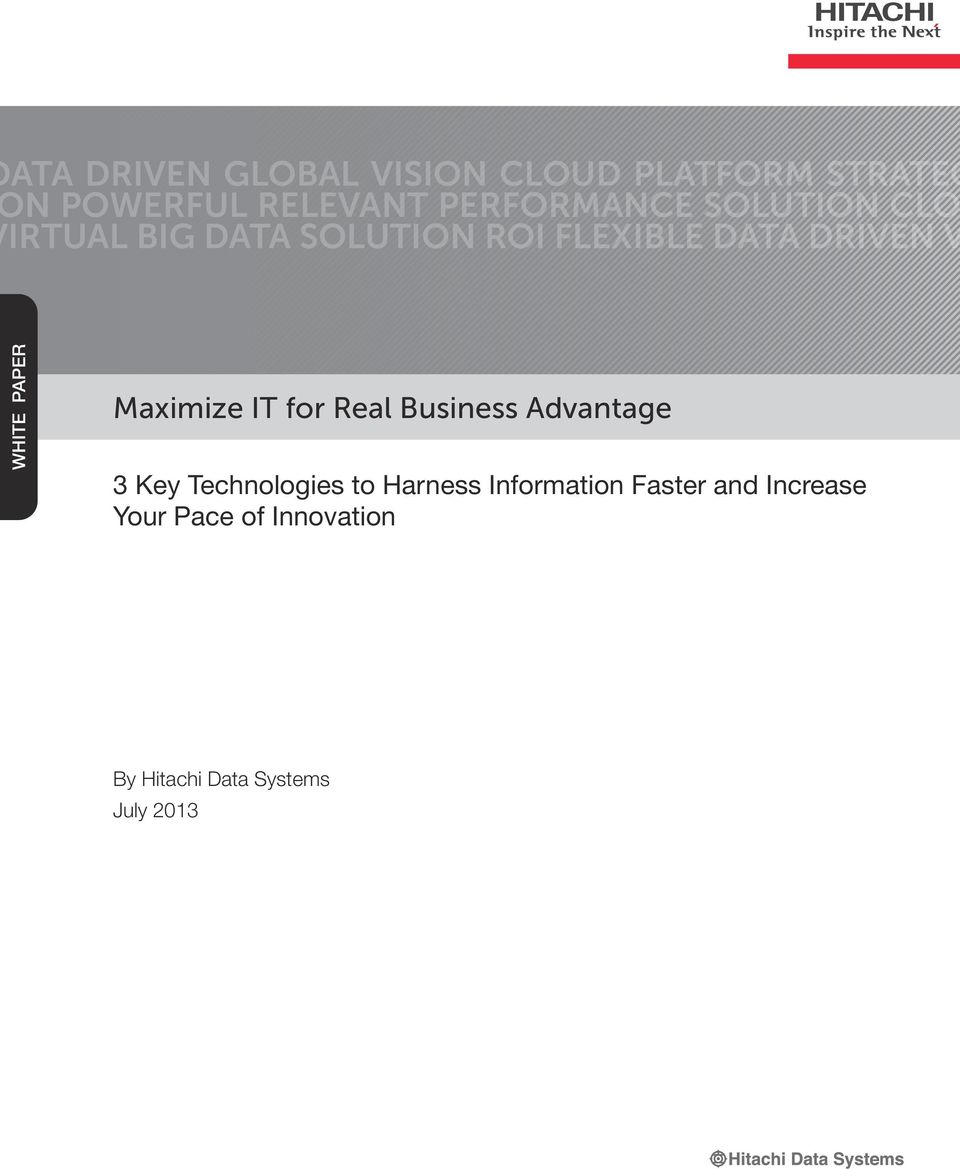 WHITE PAPER Maximize IT for Real Business Advantage 3 Key Technologies to