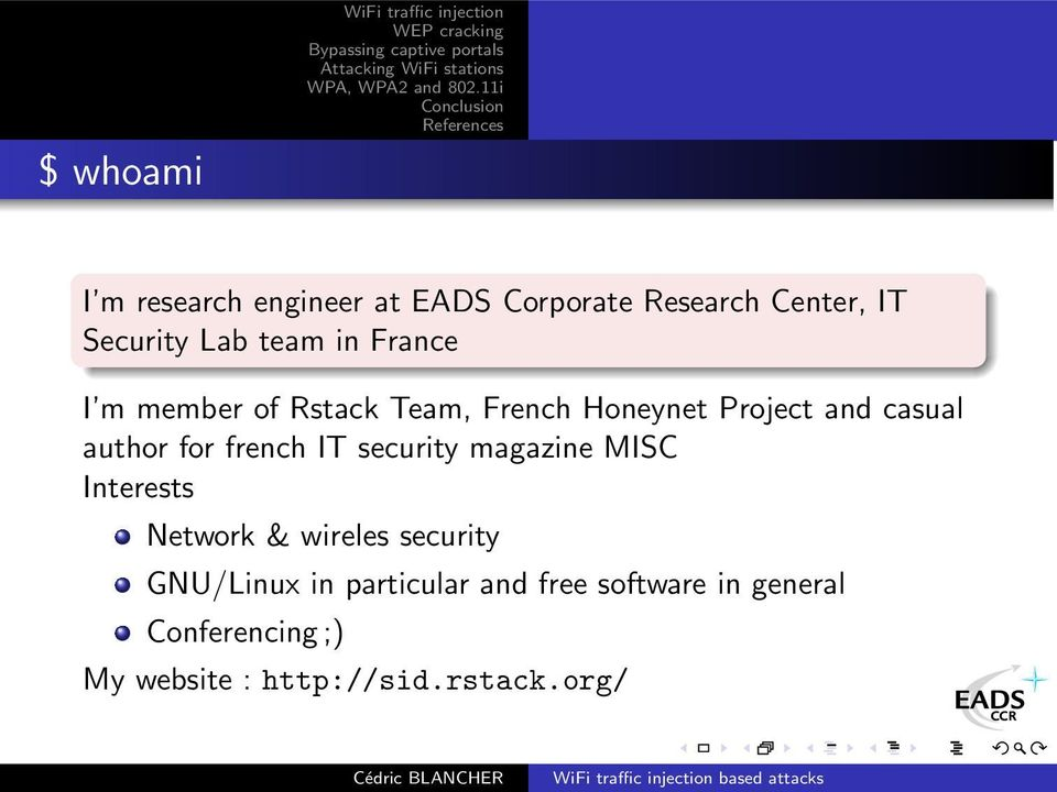 author for french IT security magazine MISC Interests Network & wireles security GNU/Linux