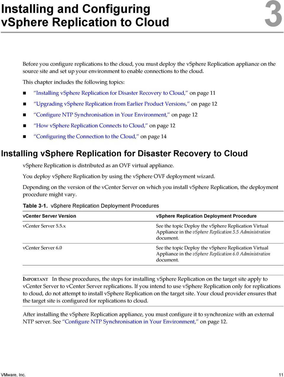 This chapter includes the following topics: Installing vsphere Replication for Disaster Recovery to Cloud, on page 11 Upgrading vsphere Replication from Earlier Product Versions, on page 12 Configure