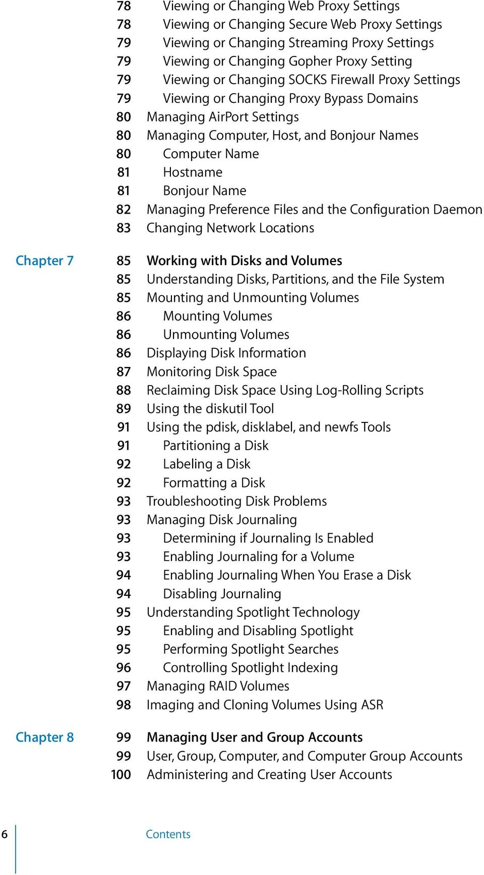 Name 82 Managing Preference Files and the Configuration Daemon 83 Changing Network Locations Chapter 7 85 Working with Disks and Volumes 85 Understanding Disks, Partitions, and the File System 85