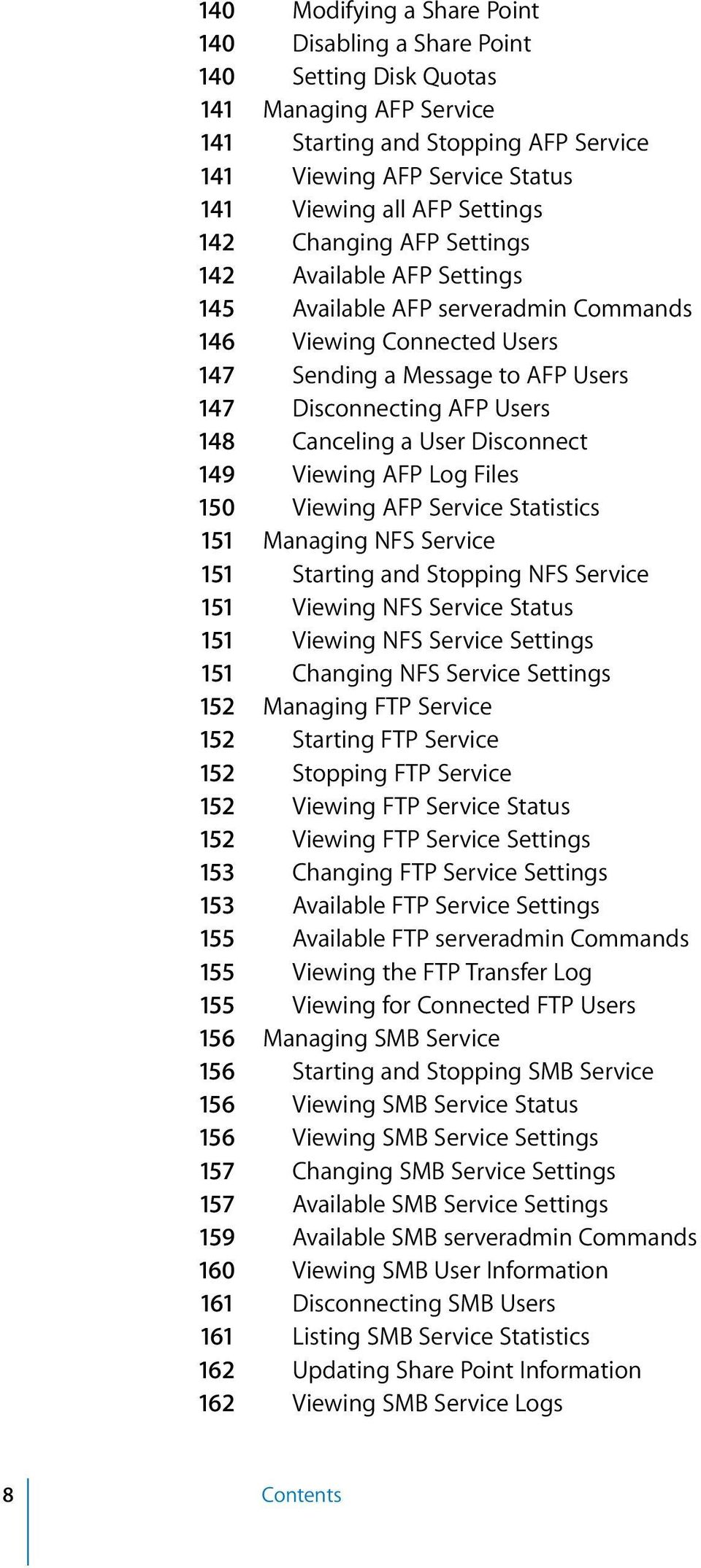 148 Canceling a User Disconnect 149 Viewing AFP Log Files 150 Viewing AFP Service Statistics 151 Managing NFS Service 151 Starting and Stopping NFS Service 151 Viewing NFS Service Status 151 Viewing