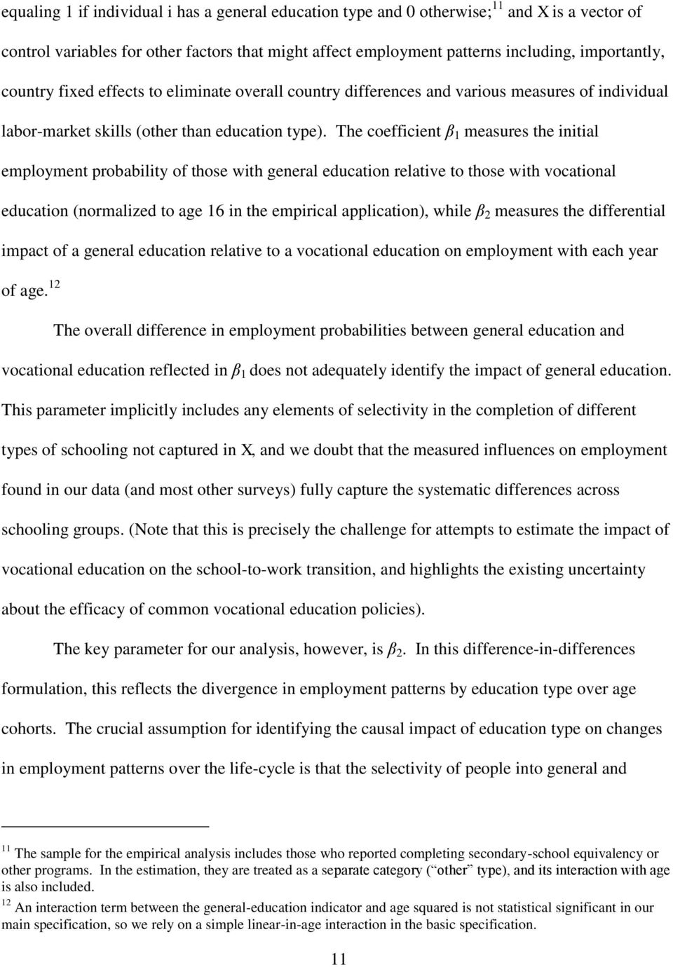 The coefficient β 1 measures the initial employment probability of those with general education relative to those with vocational education (normalized to age 16 in the empirical application), while