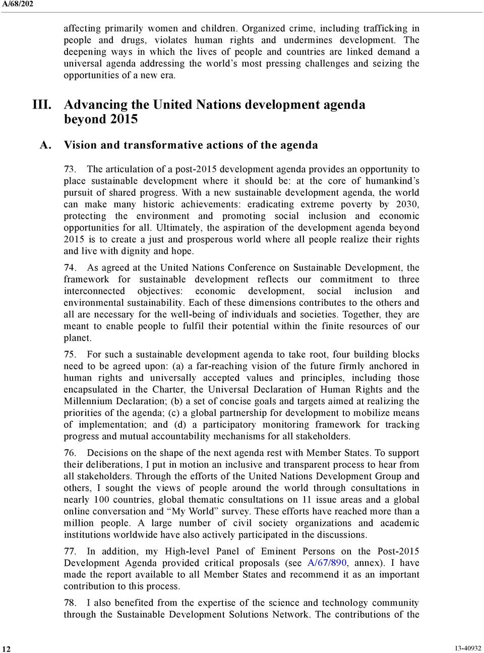 Advancing the United Nations development agenda beyond 2015 A. Vision and transformative actions of the agenda 73.