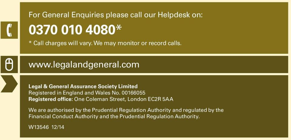 com Legal & General Assurance Society Limited Registered in England and Wales No.