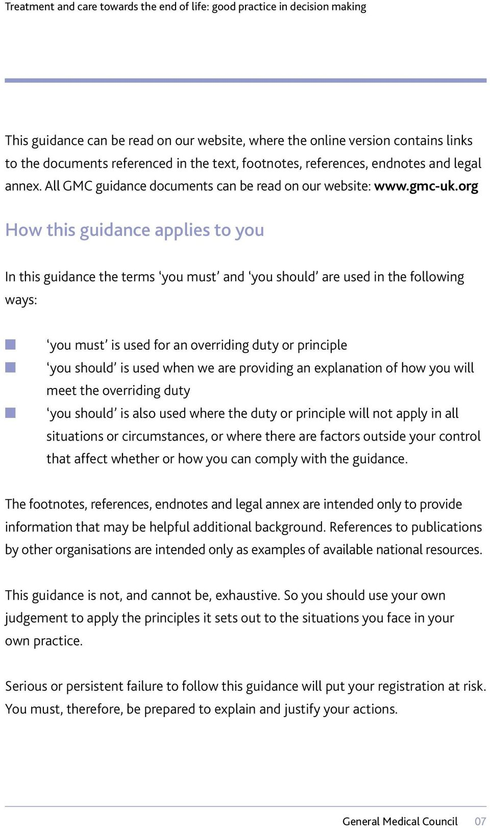 org How this guidance applies to you In this guidance the terms you must and you should are used in the following ways: n n n you must is used for an overriding duty or principle you should is used