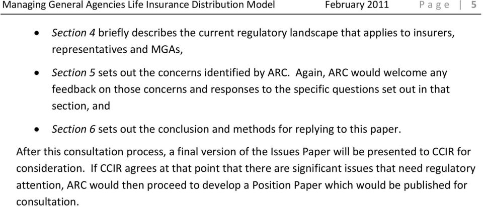 Again, ARC would welcome any feedback on those concerns and responses to the specific questions set out in that section, and Section 6 sets out the conclusion and methods for replying to