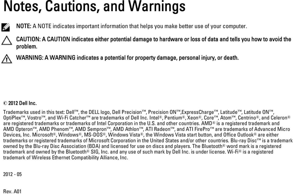 WARNING: A WARNING indicates a potential for property damage, personal injury, or death. 2012 Dell Inc.