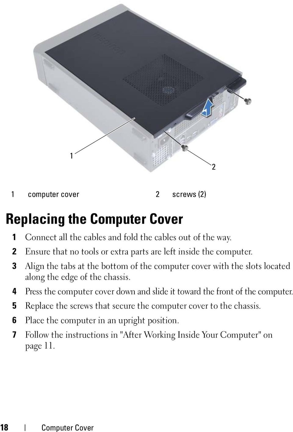3 Align the tabs at the bottom of the computer cover with the slots located along the edge of the chassis.