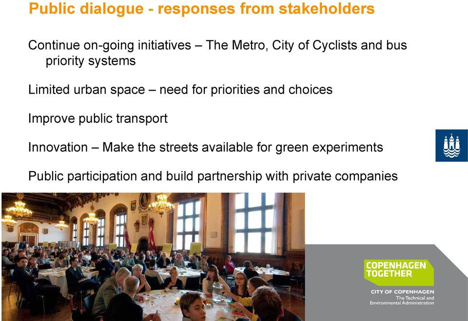 priorities and choices Improve public transport Innovation Make the streets