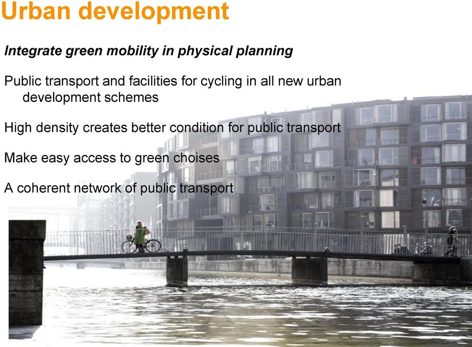 development schemes High density creates better condition for public