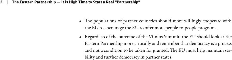 Regardless of the outcome of the Vilnius Summit, the EU should look at the Eastern Partnership more critically and
