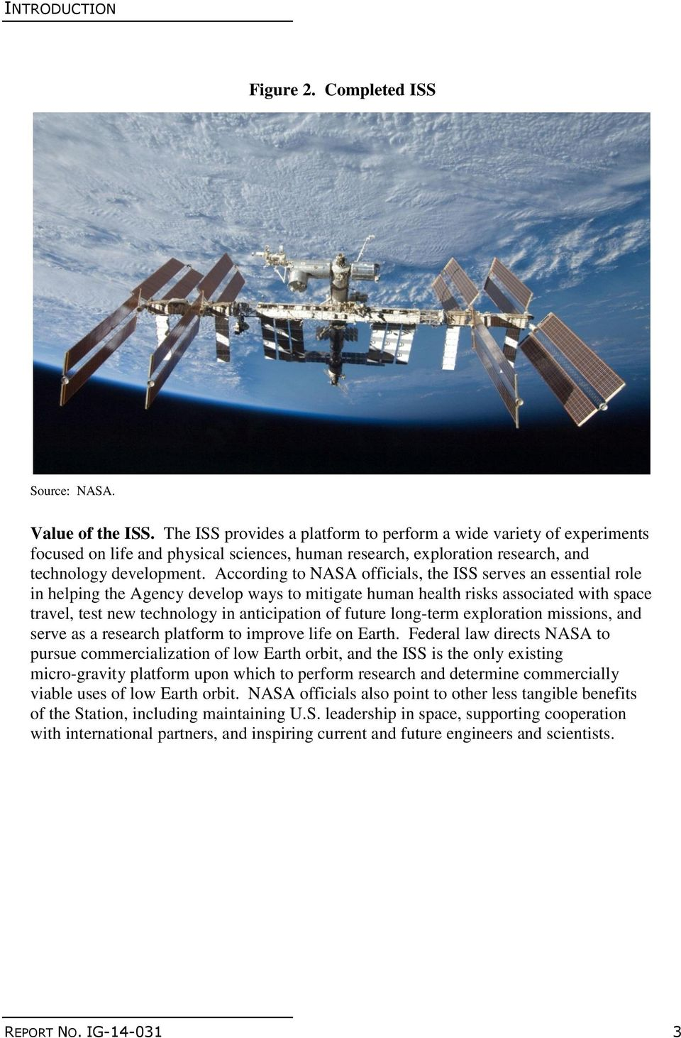 According to NASA officials, the ISS serves an essential role in helping the Agency develop ways to mitigate human health risks associated with space travel, test new technology in anticipation of