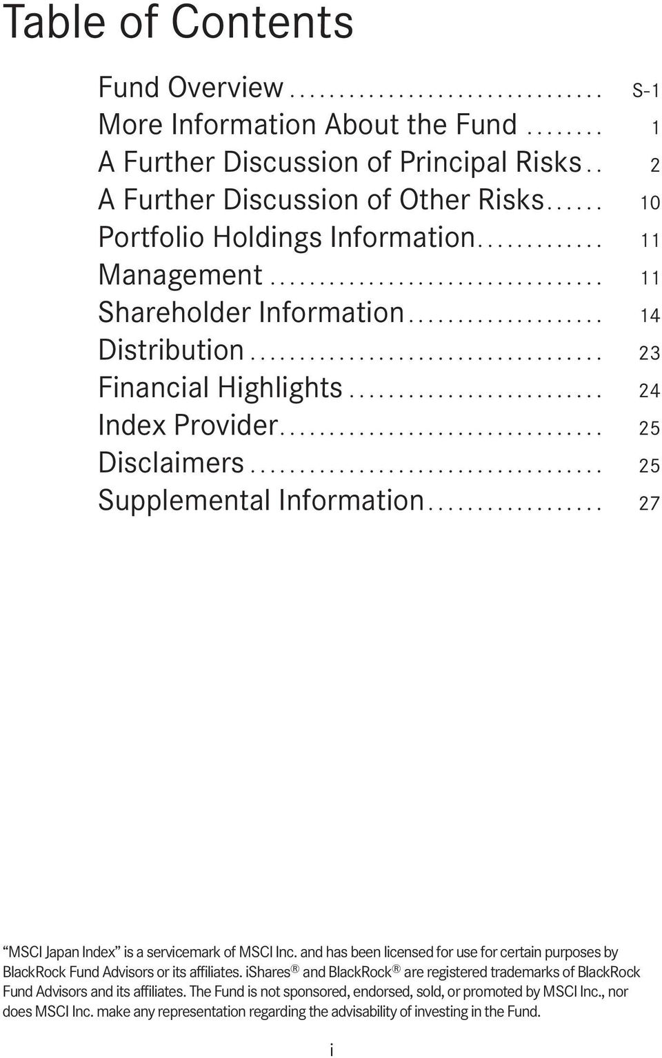 .. 27 MSCI Japan Index is a servicemark of MSCI Inc. and has been licensed for use for certain purposes by BlackRock Fund Advisors or its affiliates.