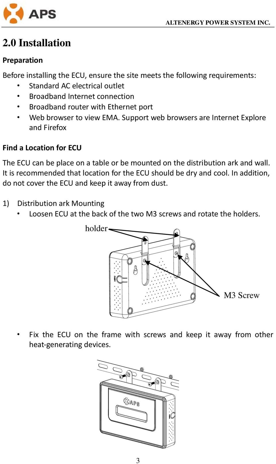 Support web browsers are Internet Explore and Firefox Find a Location for ECU The ECU can be place on a table or be mounted on the distribution ark and wall.