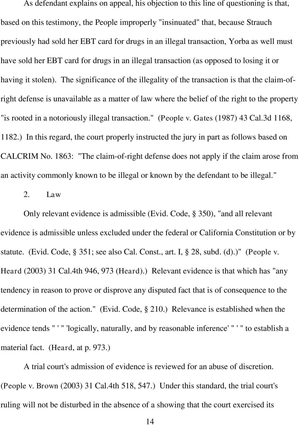 "The significance of the illegality of the transaction is that the claim-ofright defense is unavailable as a matter of law where the belief of the right to the property ""is rooted in a notoriously"