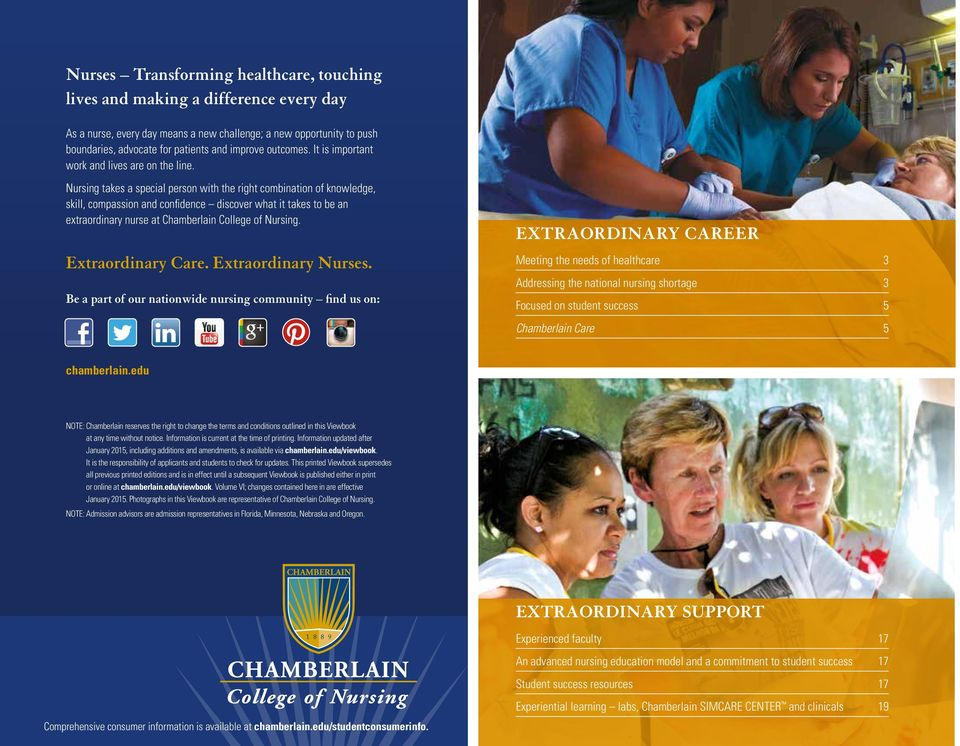Nursing takes a special person with the right combination of knowledge, skill, compassion and confidence discover what it takes to be an extraordinary nurse at Chamberlain College of Nursing.