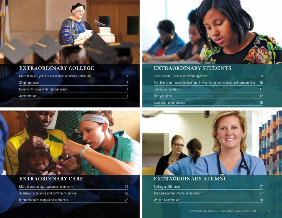 path 12 Admission requirements 15 EXTRAORDINARY CARE More than a college, we are a community 21 Academic excellence and community service 22 International Nursing