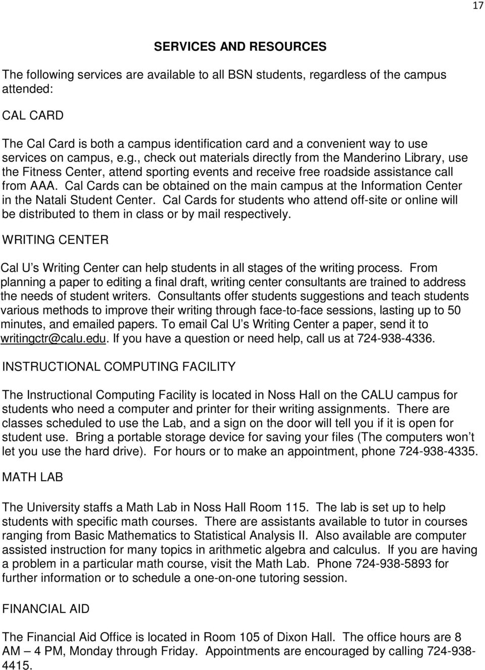 Cal Cards can be obtained on the main campus at the Information Center in the Natali Student Center.