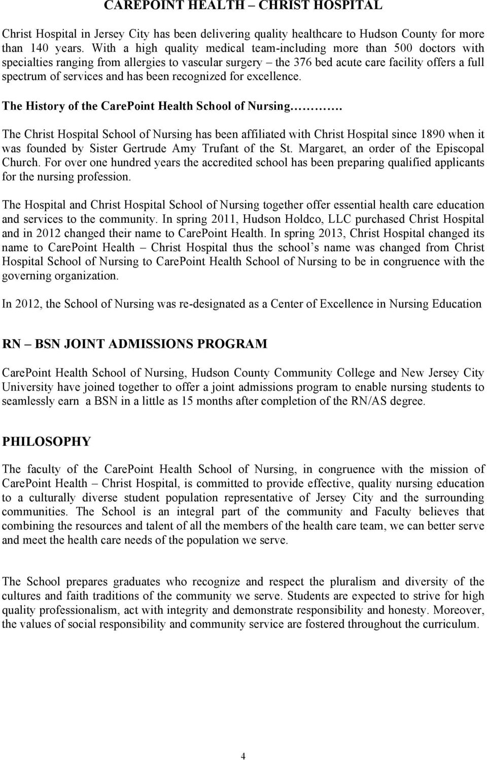 been recognized for excellence. The History of the CarePoint Health School of Nursing.